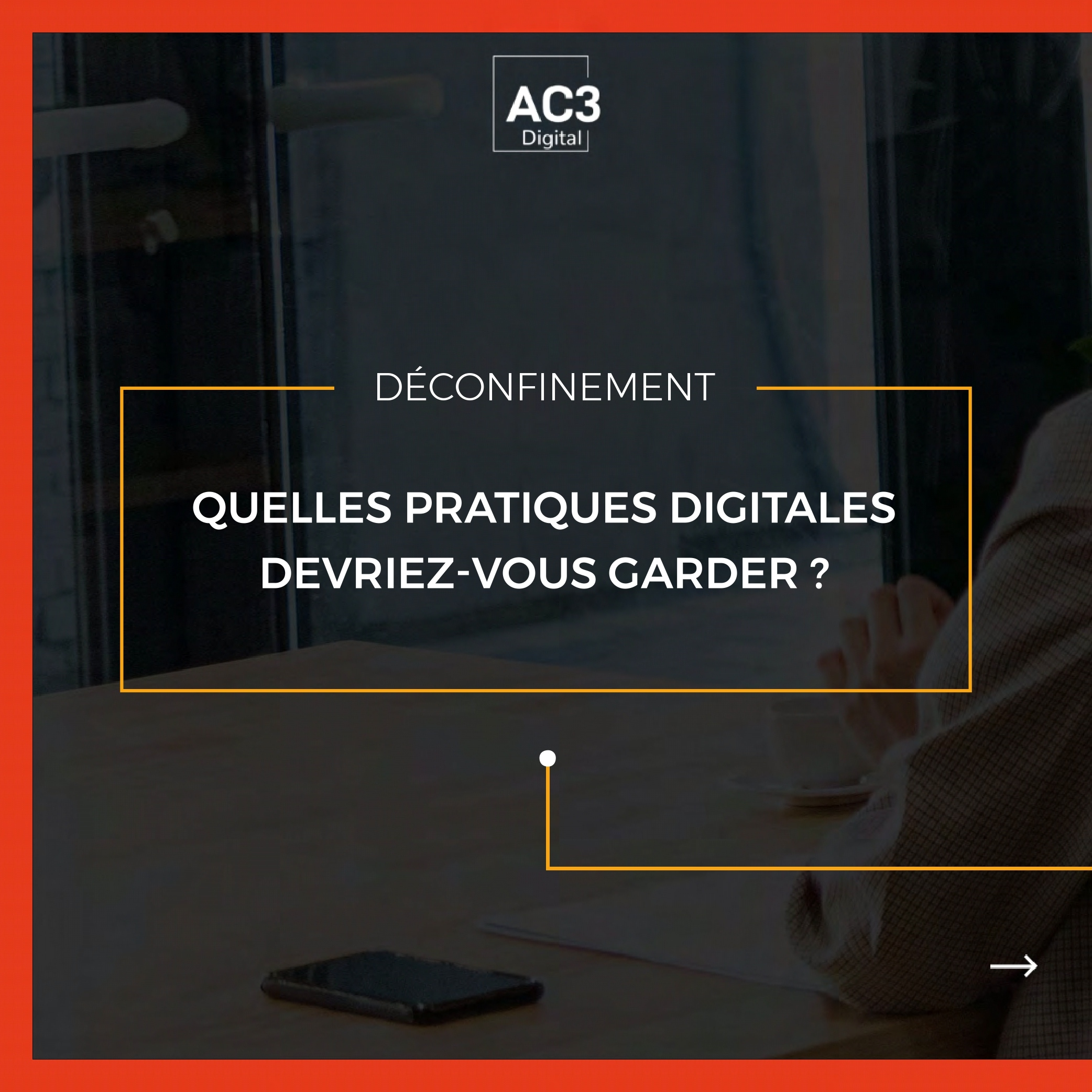 Quelles pratiques digitales devez-vous garder ?
